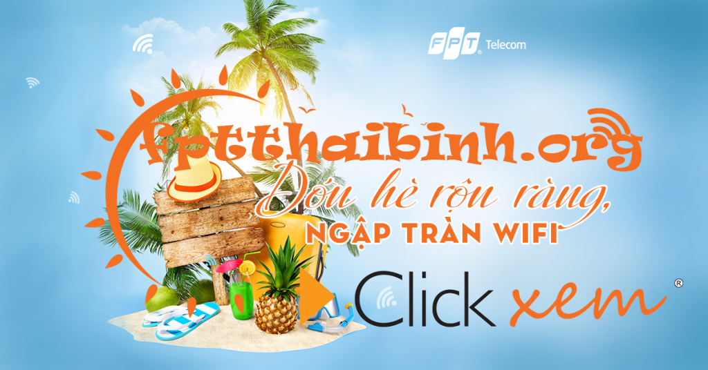 Internet FPT Thái Bình đón hè